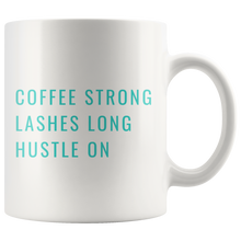 Coffee Mug that Donates to Charity Coffee Strong Lashes Long Hustle On from ROX's Empowering Women Collection Great gifts under $25