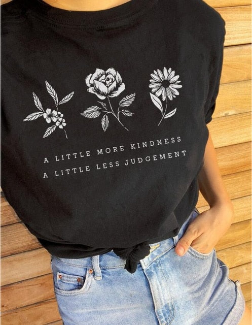 A Little More Kindness A Little Less Judgement Flower Shirt in Black – Gift Ideas for Moms – Apparel that Gives Back to Charity by ROX Shirts in Kindness Collection – Positive Apparel – Casual Outfit Ideas