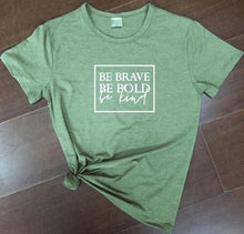Be Brave Be Bold Be Kind Shirt in Olive Green with White Text – Kind Shirt – Apparel that Gives Back to Charity by ROX Shirts in Kindness Collection – Positive Apparel – Casual Outfit Ideas