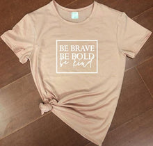 Be Brave Be Bold Be Kind Shirt in Peach with White Text – Kind Shirt – Apparel that Gives Back to Charity by ROX Shirts in Kindness Collection – Positive Apparel – Casual Outfit Ideas