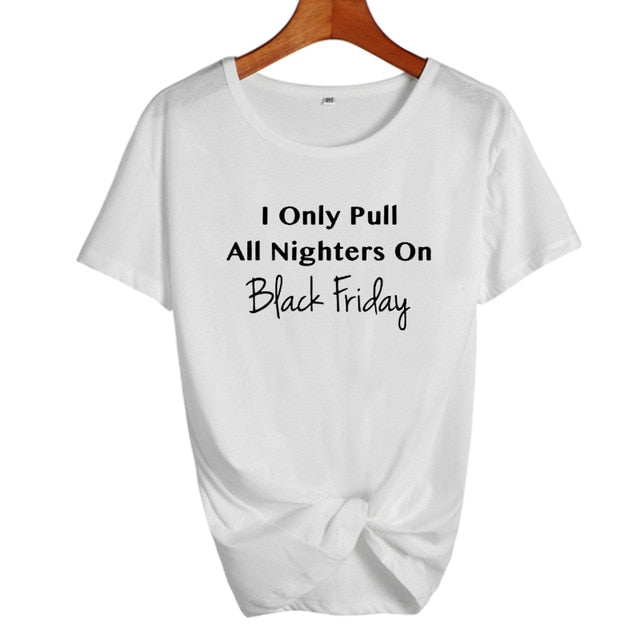 I Only Pull All Nighters On Black Friday Shirt in White – Black Friday Outfit Ideas – Holiday Themed Casual shirts – Cold Weather Outfit Ideas – ROX the gift that gives back™ – Gift Ideas for Her Under $25
