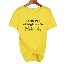 I Only Pull All Nighters On Black Friday Shirt in Yellow with Black Text – Black Friday Outfit Ideas – Holiday Themed Casual shirts – Cold Weather Outfit Ideas – ROX the gift that gives back™ – Gift Ideas for Her Under $25