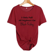 I Only Pull All Nighters On Black Friday Shirt in Wine Red with Black Text – Black Friday Outfit Ideas – Holiday Themed Casual shirts – Cold Weather Outfit Ideas – ROX the gift that gives back™ – Gift Ideas for Her Under $25