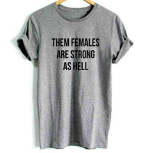 Them females are strong as hell shirt that gives back to charity » ROX apparel
