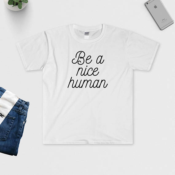 Be a nice human shirt in multiple colors donating to charity hot trends austin ROX Jewelry Shop