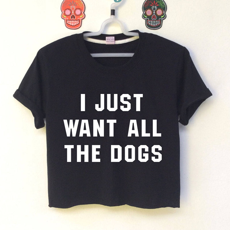 I Just Want All the Dogs Crop Top that Gives Back to Charity » Great gift for dog lovers under $30 » Women's Apparel » ROX