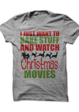 I just want to bake stuff and watch Christmas Movies Shirt that Gives Back.  Gift Ideas for someone who loves to bake ROX Apparel
