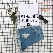 My Favorite Position is CEO Shirt that Gives Back to the Charity of Your Choice » ROX's Empowering Women Collection Lauren Conrad Quote