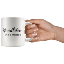 Coffee Mug that Donates to Charity Nevertheless, She Persisted Quote from ROX's Empowering Women Collection Great gifts under $25