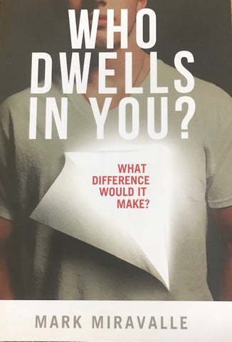 Who Dwells In You?
