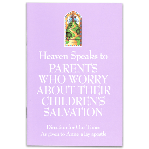 Heaven Speaks to Parents Who Worry About Their Children's Salvation