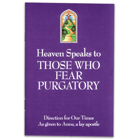 Heaven Speaks to Those Who Fear Purgatory