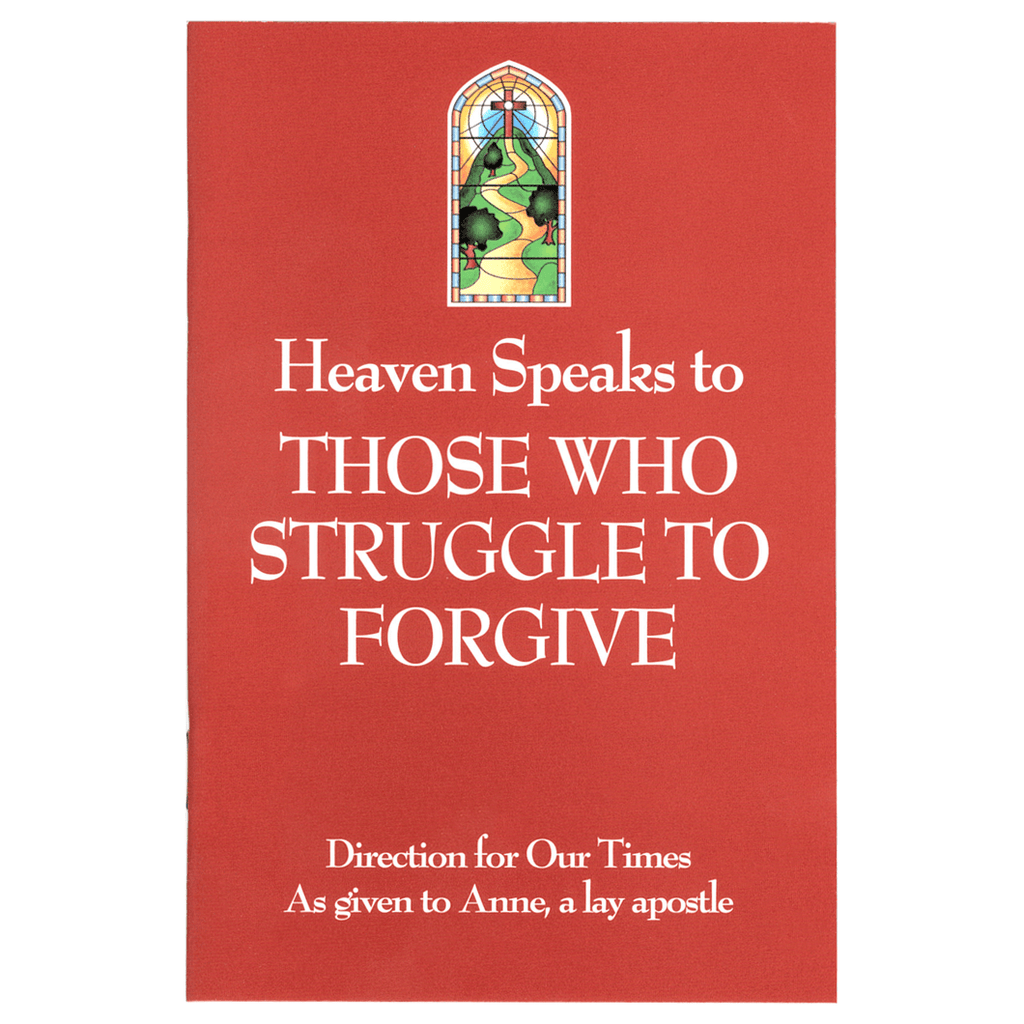 Heaven Speaks to Those Who Struggle to Forgive