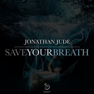 Jonathan Jude - Save Your Breath