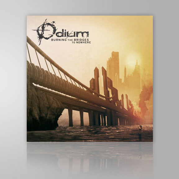 ODIUM -Burning The Bridges To Nowhere- CD