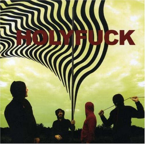 HOLY FUCK Music - LP CD - 2007