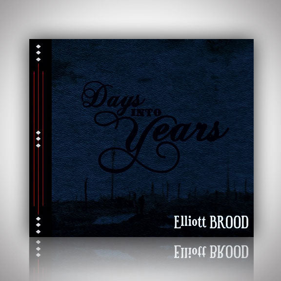 ELLIOT BROOD Music -Days Into Years- CD