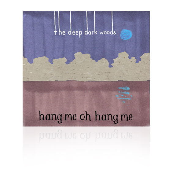 THE DEEP DARK WOODS Music - Hang Me Oh Hang Me - CD