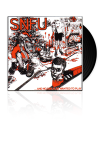 SNFU And No One Else Wanted To Play Vinyl