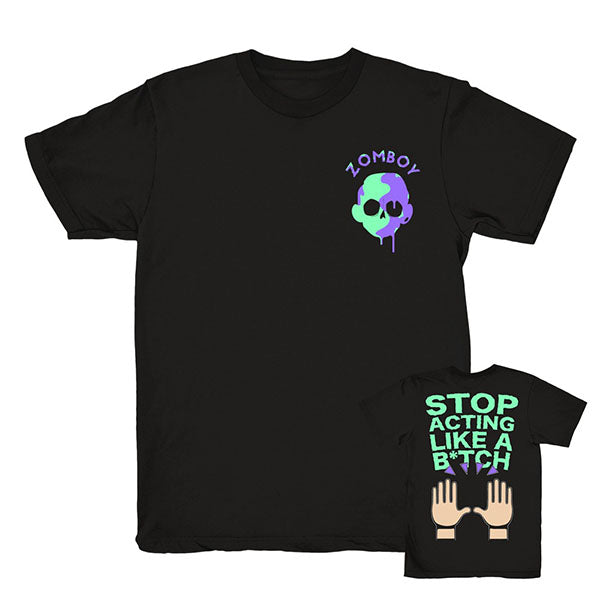 Zomboy - Stop Acting Like A Bitch - Black Tee