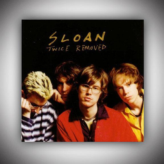 SLOAN Twice Removed CD - 1994