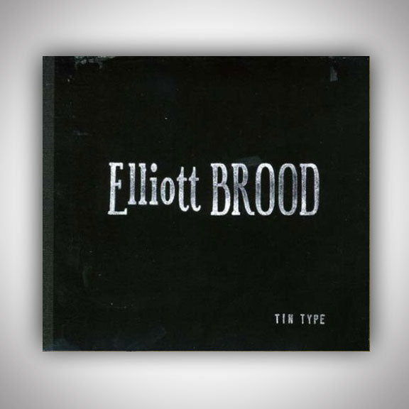 ELLIOT BROOD Music -Tin Type- CD