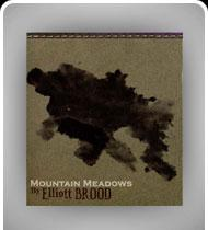 ELLIOT BROOD Music -Mountain Meadows- CD
