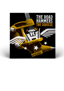 THE ROAD HAMMERS - The Squeeze - CD