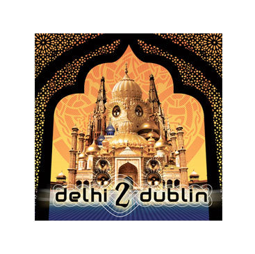 Delhi 2 Dublin - Self Titled CD - 2007