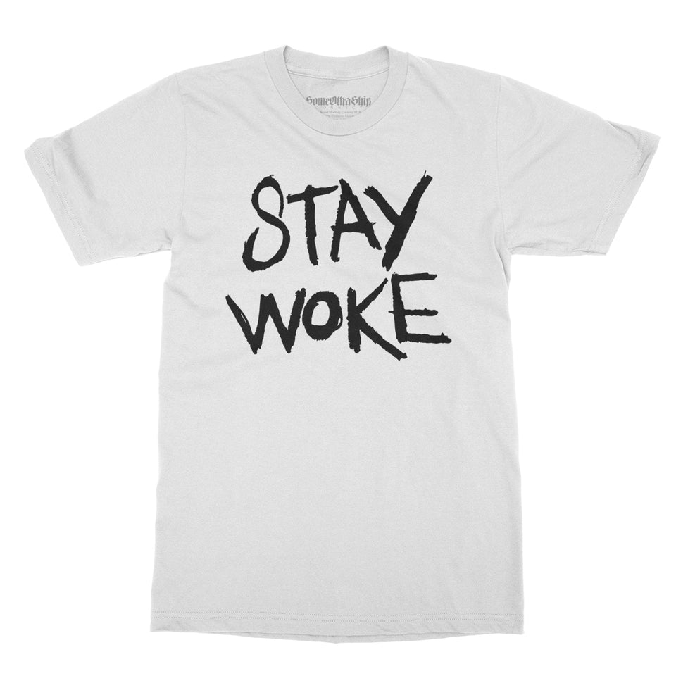 SOMEOTHASHIP - Stay Woke - White Tee