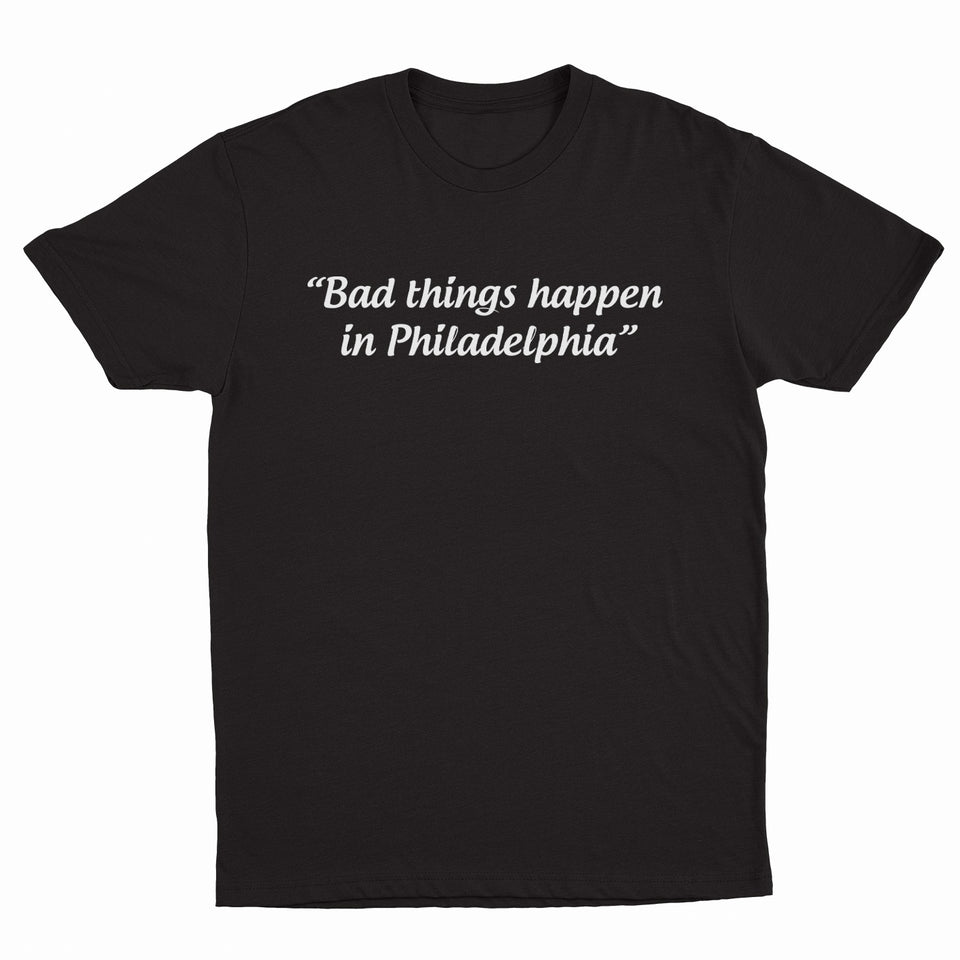 PRE ORDER -  Unlocked Presents - Bad Things Happen In Philadelphia - Unisex Tee