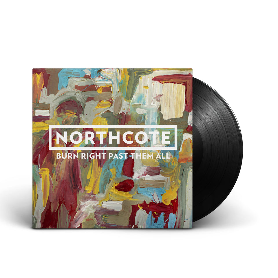 PRE ORDER - Northcote - Burn Right Past Them - 7 Inch Vinyl
