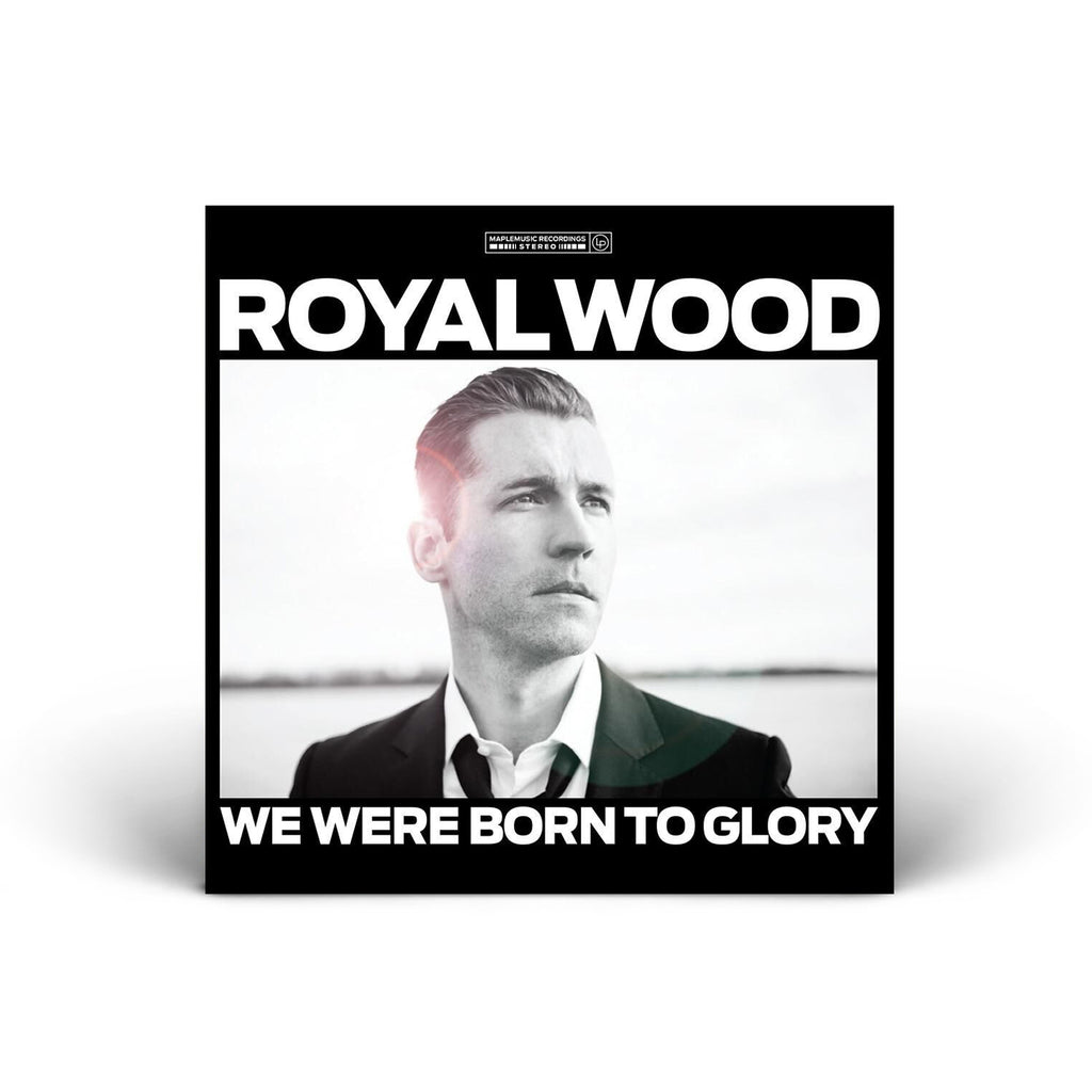 Royal Wood - We Were Born To Glory - CD (2012)