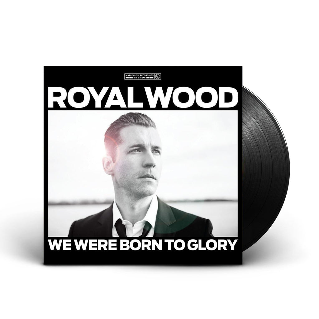 Royal Wood - We Were Born To Glory - Vinyl (2012)