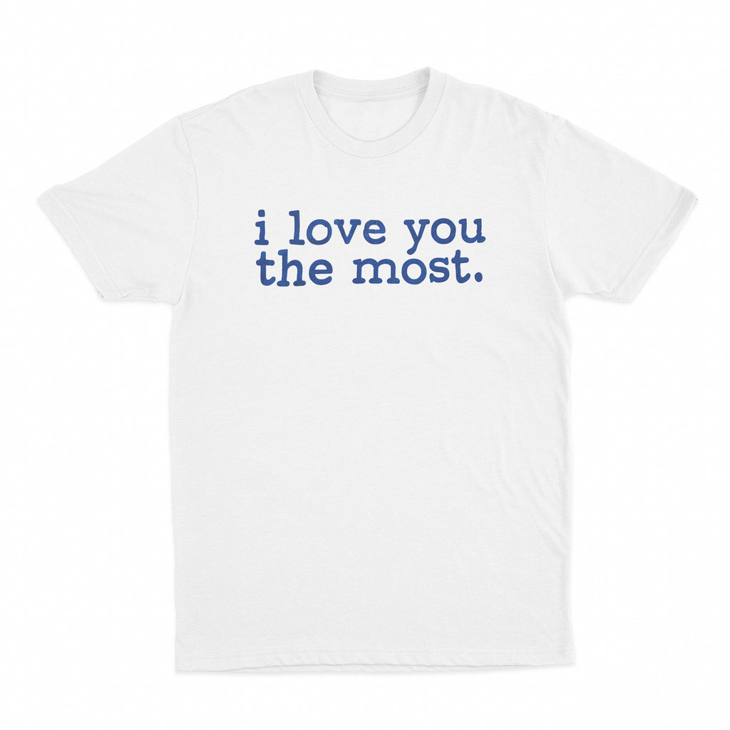 Splash N Boots - I Love You The Most - Unisex Adult White Tee