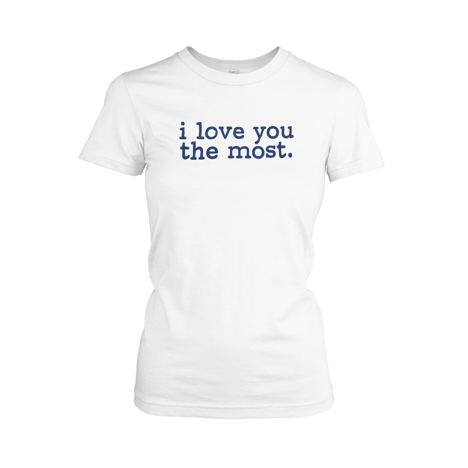 Splash N Boots - I Love You The Most - LADIES White Tee