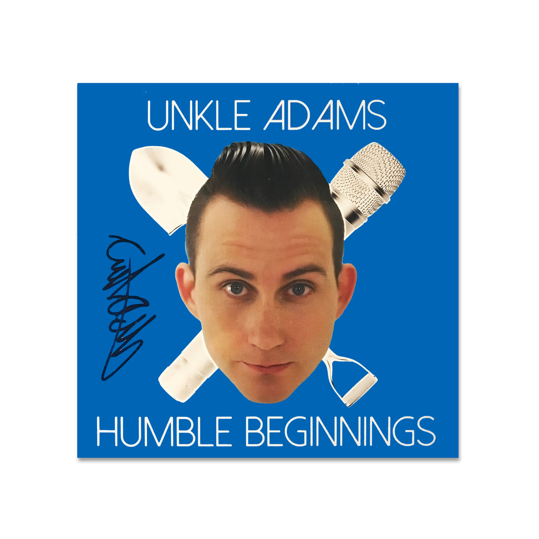 Unkle Adams - Humble Beginnings - Autographed CD