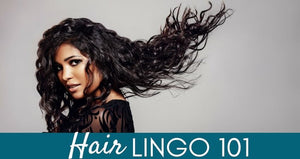 Hair Lingo 101: Thirty Must Know Hairstyling Terms