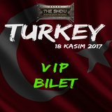 THE SHOW TURKEY VIP BİLET