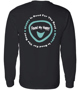 Happy Is Good For The Soul Long Sleeve 2 Sided Print *3 color options - Found My Happy