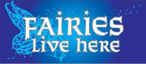 Fairies Live here Decal #