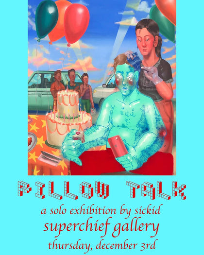 Pillow Talk - A Solo Exhibition by SICKID