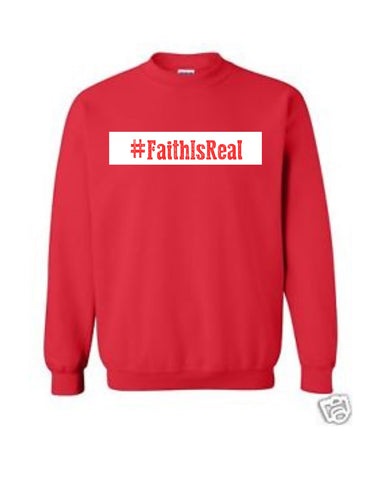 Series 3 #Faith Is Real Sweatshirt