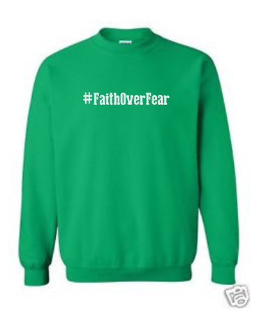 Series 1 #Faith Over Fear Sweatshirt