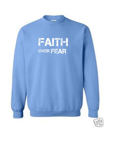 Series 2 FAITH Over FEAR Sweatshirt