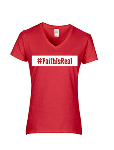 Series 3  #Faith Is Real Ladies V-Neck T-Shirt
