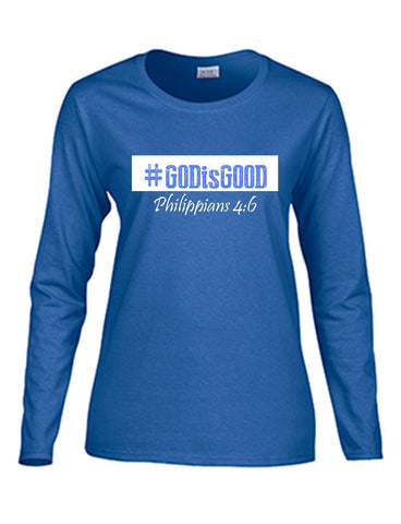 Series 3 #GOD is GOOD Ladies Long Sleeve Tee