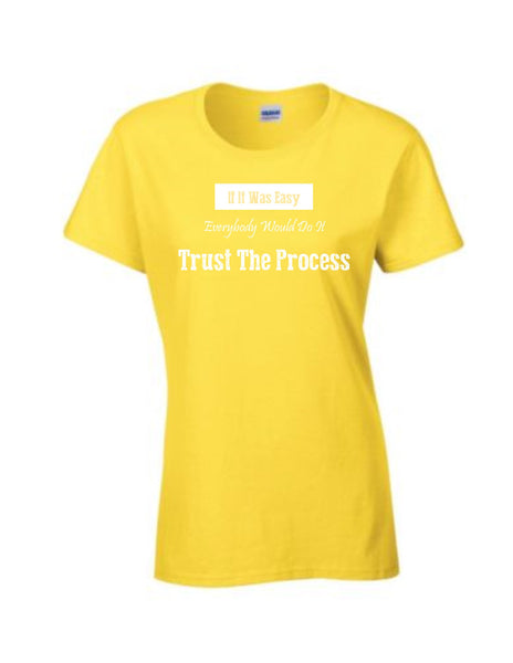 Series 3 If It Was Easy Everybody Would Do It Trust The Process Ladies Crew T-Shirt