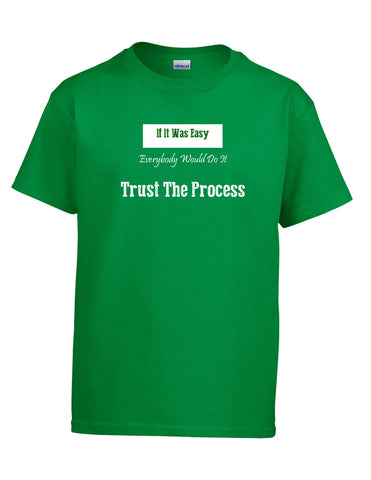 Series 3 If It Was Easy Everybody Would Do It Trust The Process Mens T-Shirt