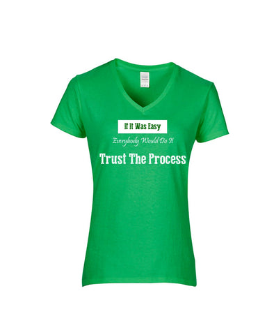 Series 3  If It Was Easy Everybody Would Do It Trust The Process Ladies V-Neck T-Shirt